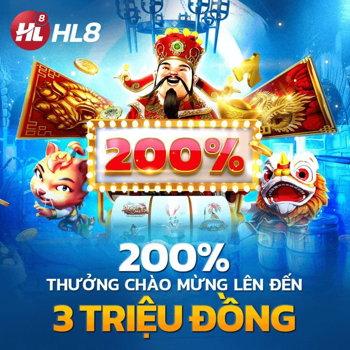 HL8VN thưởng 200% nạp lần đầu