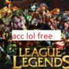 Share acc LOL free, Cho nick liên minh miễn phí