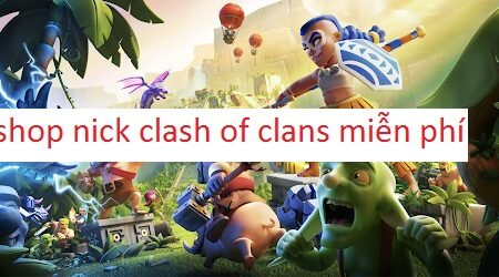 Shop mua nick clash of clan 20k – 50k, Share acc clash of clan